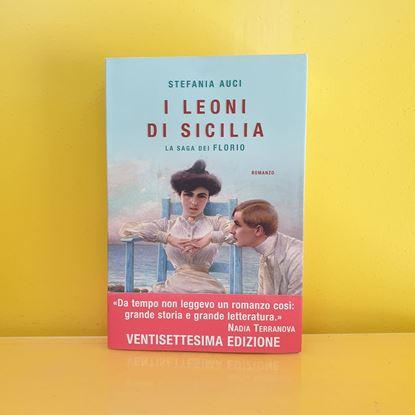Immagine di I leoni di Sicilia. La saga dei Florio - Di Stefania Auci