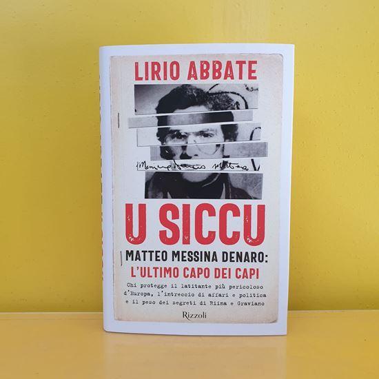 Immagine di U' siccu. Matteo Messina Denaro: l'ultimo capo dei capi - Di Lirio Abbate