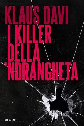 Immagine di I killer della 'ndrangheta - di Klaus Davi