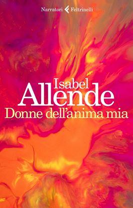 Immagine di Donne dell'anima mia - di Isabel Allende