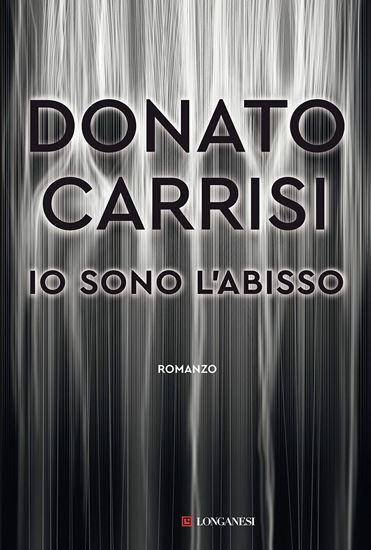 Immagine di Io sono l'abisso - di Donato Carrisi